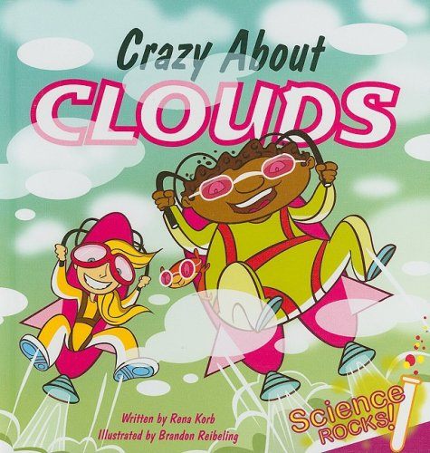 9781602703216: Crazy About Clouds (Science Rocks!)