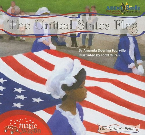 9781602704428: The United States Flag (Our Nation's Pride)