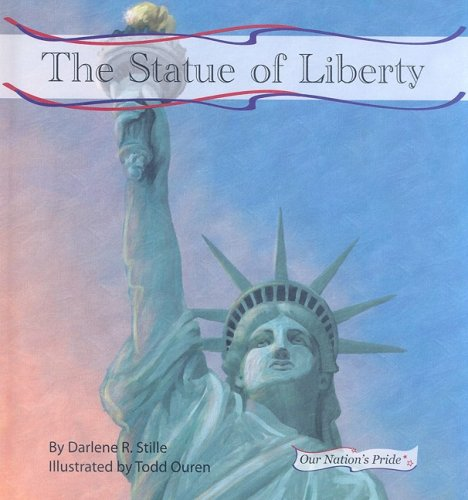 The Statue of Liberty (Our Nation's Pride) (1602704716) by Darlene R. Stille