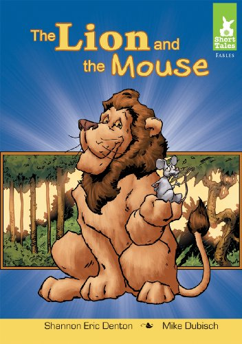 9781602705548: The Lion and the Mouse (Short Tales: Fables)