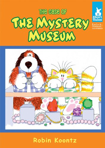 The Case of the Mystery Museum (Short Tales - Furlock & Muttson Mysteries): Koontz, Robin ...