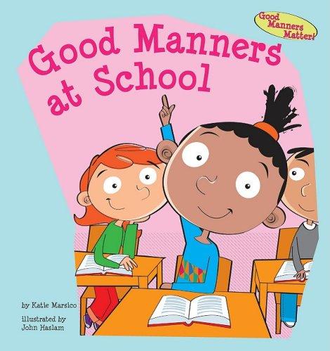 9781602706088: Good Manners at School (Good Manners Matter!)
