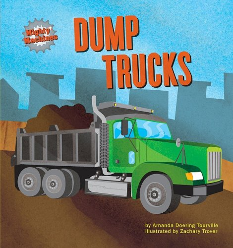 Dump Trucks (Mighty Machines): Amanda Doering Tourville