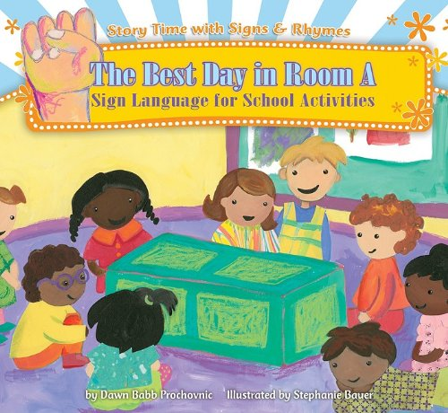 9781602706675: The Best Day in Room a: Sign Language for School Activities (Story Time with Signs & Rhymes)