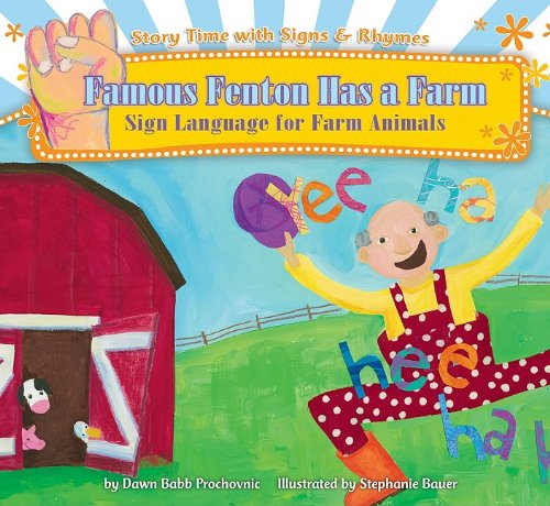 9781602706699: Famous Fenton Has a Farm: Sign Language for Farm Animals (Story Time With Signs & Rhymes)