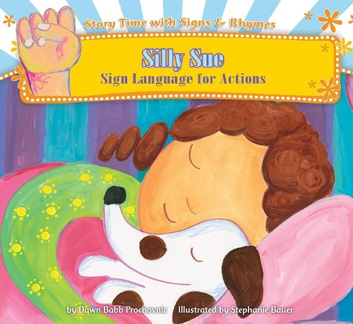 9781602706729: Silly Sue: Sign Language for Actions (Story Time With Signs & Rhymes)