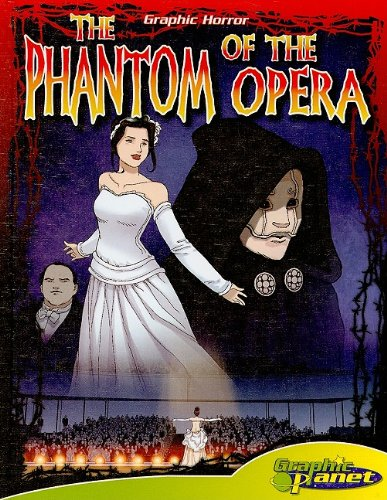 9781602706798: The Phantom of the Opera (Graphic Planet: Graphic Horror)