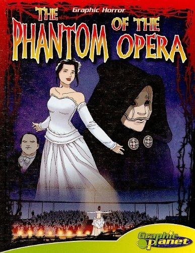 9781602706798: The Phantom of the Opera (Graphic Planet)
