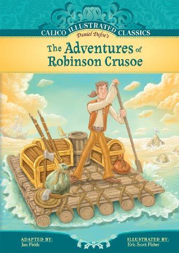 The Adventures of Robinson Crusoe (Calico Illustrated: Defoe, Daniel