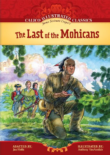 The Last of the Mohicans (Calico Illustrated: James Fenimore Cooper