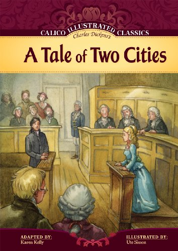 A Tale of Two Cities (Calico Illustrated: Charles Dickens, Karen