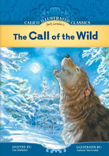 9781602707429: The Call of the Wild (Calico Illustrated Classics) (Calico Illustrated Classics Set 2)