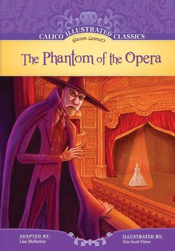 9781602707498: The Phantom of the Opera (Calico Illustrated Classics) (Calico Illustrated Classics Set 2)