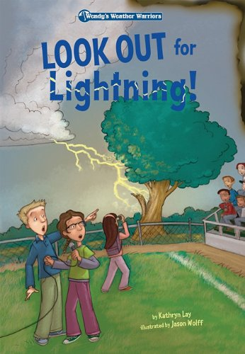 9781602707559: Look Out for Lightening!: Book 2 (Wendy's Weather Warriors)
