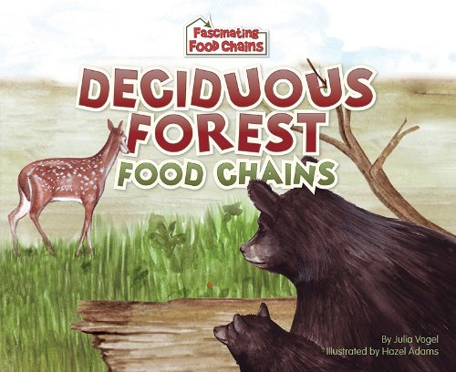 Deciduous Forest Food Chains (Fascinating Food Chains): Julia Vogel