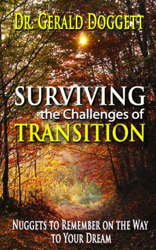 Surviving the Challenges of Transition: Nuggets to Remember on the Way to Your Dream: Doggett, ...