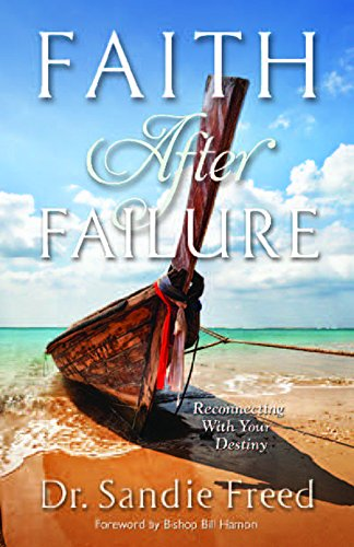 9781602730557: Faith After Failure: Reconnecting With Your Destiny