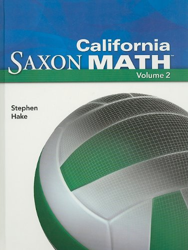 California Saxon Math Intermediate 6, Volume 2: Stephen Hake