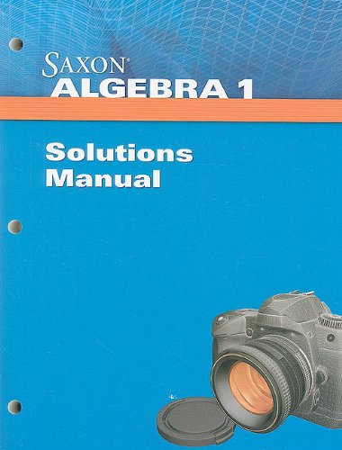 Saxon Algebra 1 Solution Manual: saxon