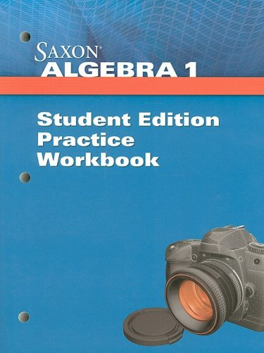 Saxon Algebra 1: Student Practice Workbook: SAXON PUBLISHERS