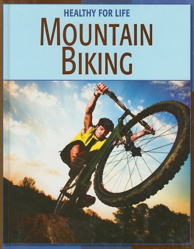 9781602790162: Mountain Biking (Healthy for Life (Library))