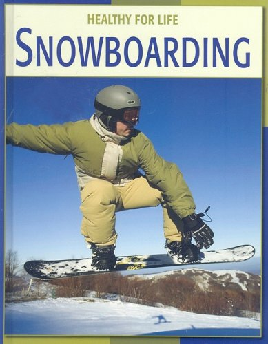 Snowboarding (Healthy for Life (Library)): Jim Fitzpatrick