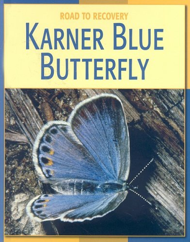 Karner Blue Butterfly (Road to Recovery (Library)): Gray, Susan Heinrichs
