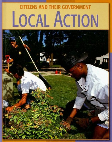 9781602790612: Local Action (Citizens and Their Government)