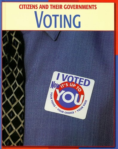 9781602790629: Voting (Citizens & Their Governments)
