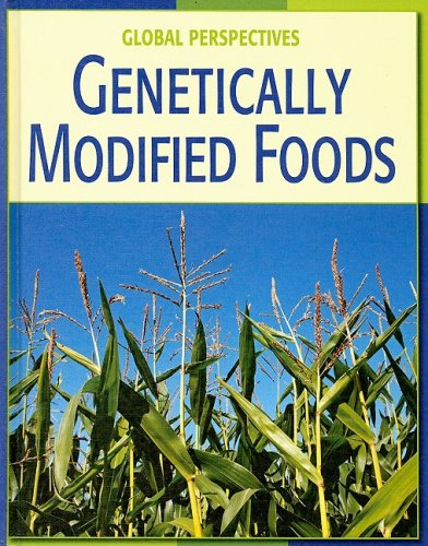 Genetically Modified Foods (Global Perspectives): Franchino, Vicky