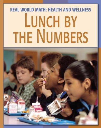 9781602791473: Lunch by the Numbers Lunch by the Numbers (Real World Math: Health and Wellness)