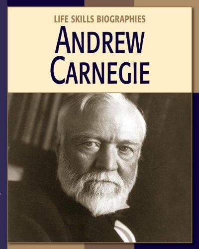 9781602792029: Andrew Carnegie Andrew Carnegie (Life Skills Biographies)