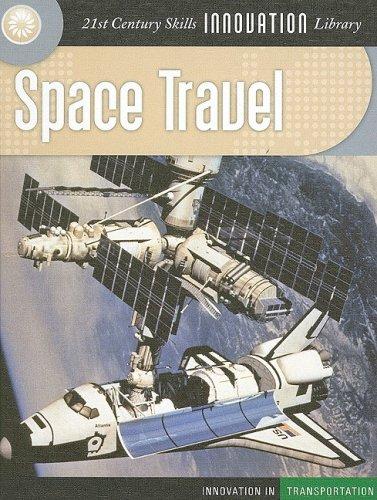 Space Travel (21st Century Skills Innovation Library): Flammang, James M.