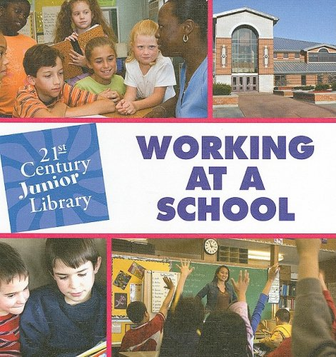 Working at a School (21st Century Junior Library: Careers): Katie Marsico