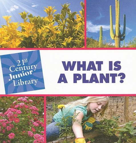 9781602792722: What Is a Plant? (21st Century JR Library: Plants)