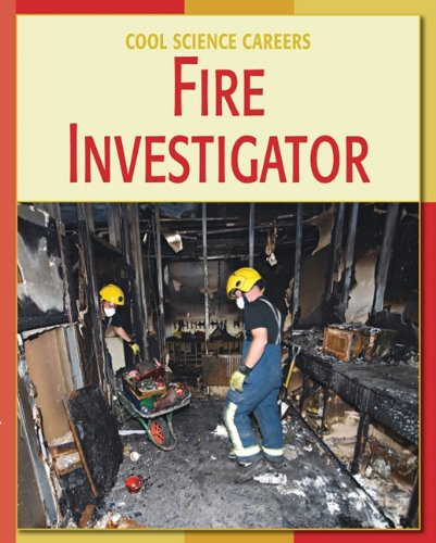 9781602793101: Fire Investigator (Cool Science Careers)