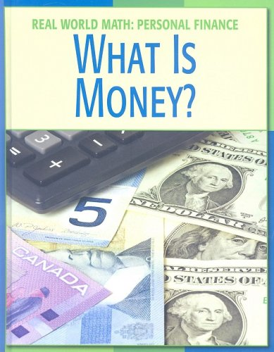 9781602793125: What Is Money? (Real World Math: Personal Finance)