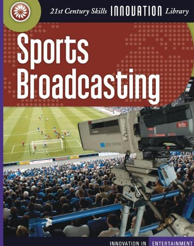 Sports Broadcasting (Innovation in Entertainment) (9781602793651) by Michael Teitelbaum