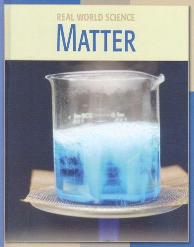 Matter (Real World Science): Miller, Heather