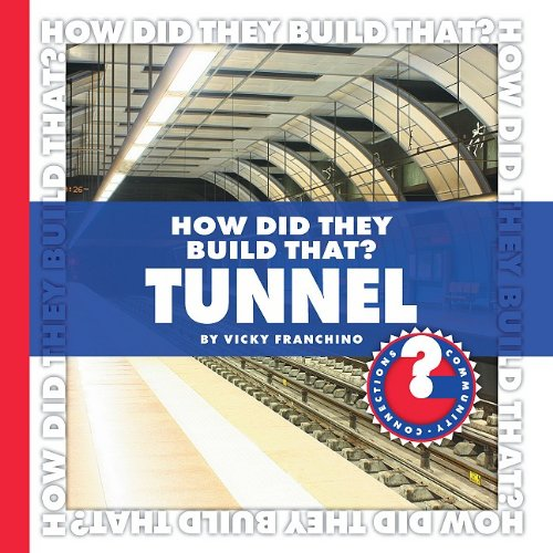 How Did They Build That? Tunnel (Community: Franchino, Vicky