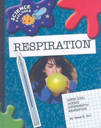 Super Cool Science Experiments: Respiration (Science Explorer): Orr, Tamra