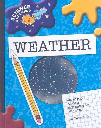 9781602795280: Super Cool Science Experiments: Weather (Science Explorer)