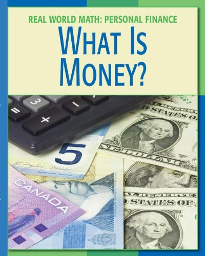 9781602795532: What Is Money? (Real World Math: Personal Finance)