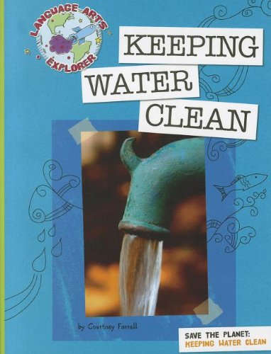 9781602796683: Save the Planet: Keeping Water Clean (Language Arts Explorer: Save the Planet)