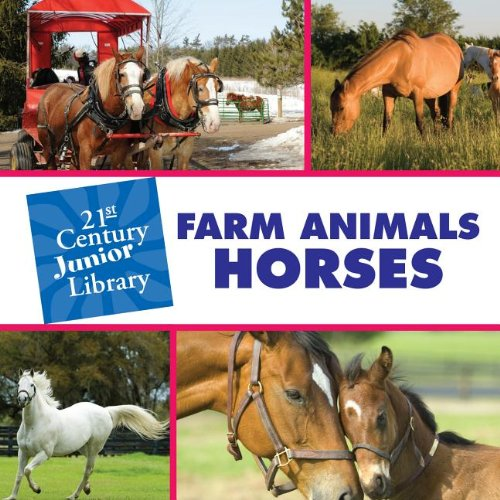 9781602797451: Farm Animals: Horses (21st Century Junior Library: Farm Animals)
