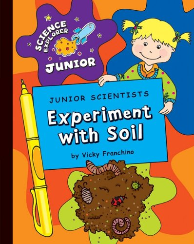 9781602798373: Junior Scientists Experiment With Soil (Science Explorer Junior)