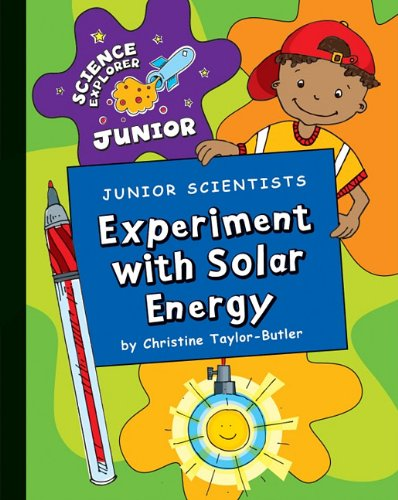 Junior Scientists: Experiment with Solar Energy (Science: Taylor-Butler, Christine