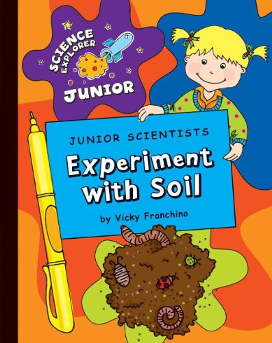 9781602798953: Junior Scientists: Experiment with Soil (Science Explorer Junior)