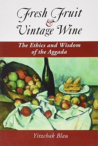 9781602800083: Fresh Fruit & Vintage Wine: The Ethics and Wisdom of the Aggada