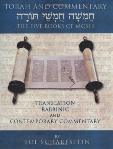 Torah and Commentary: The Five Books of: Sol Scharfstein